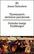 Dreizehn lustige Erzählungen/Тринадцать веселых рассказов (Russisch-Deutsch)