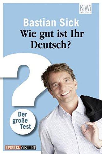 Wie gut ist Ihr Deutsch? Der grosse Test