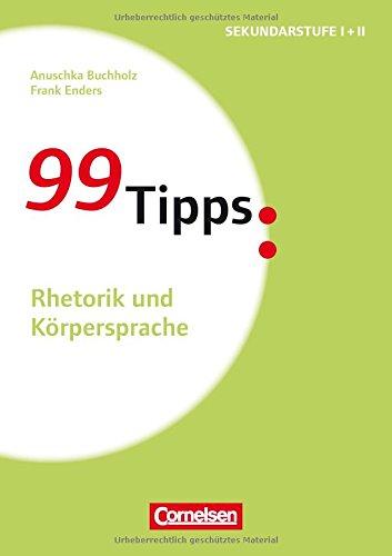 99 Tipps  Rhetorik und Koerpersprache