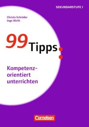 99 Tipps  Kompetenzorientiert  Sekundarstufe 1