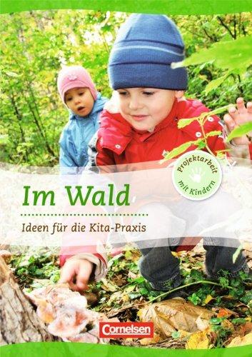 Im Wald. Ideen fuer die Kita-Praxis ab 5 Jahren