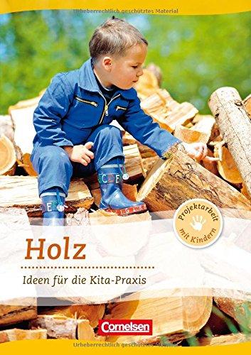 Holz. Ideen fuer die Kita-Praxis ab 5 Jahren