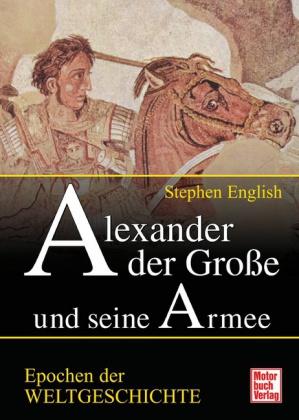 Alexander der Grosse und seine Armee
