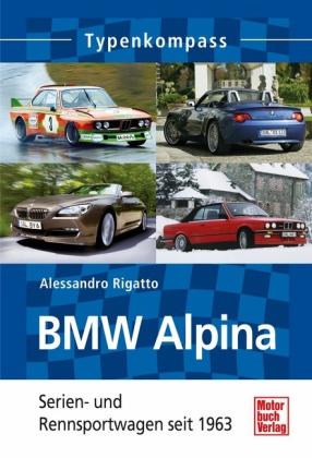BMW Alpina - Serien und Personenwagen seit 1963