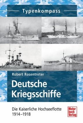 Deutsche Kriegsschiffe 1914 - 1918