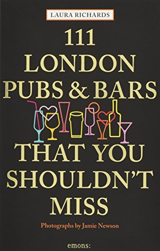 111 London Pubs and Bars That You Shouldn't Miss