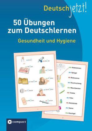 50 Uebungen zum Deutschlernen: Gesundheit und Hygiene