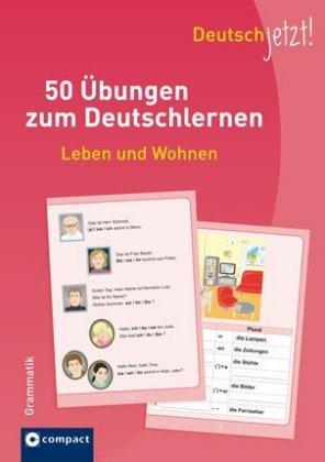 50 Uebungen zum Deutsch: Leben und Wohnen Grammatik