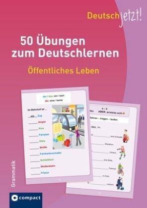 50 Uebungen zum Deutsch: Oeffentliches Leben  Grammatik