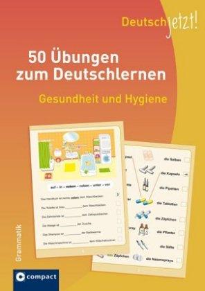 50 Uebungen zum Deutsch: Gesundheit Grammatik
