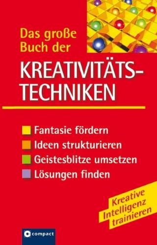 Das gro?e Buch der Kreativitatstechniken