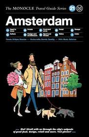 Amsterdam: The Monocle Travel Guide Series
