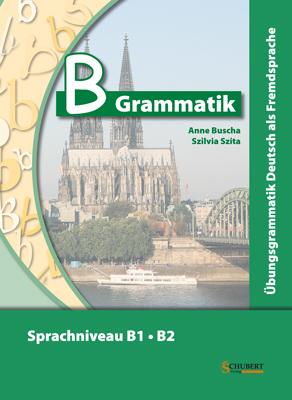 B Grammatik (B1 - B2) + CD + Loesungsheft
