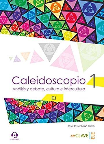 Caleidoscopio 1 - Analisis y debate, cultura e intercultura (C1) + audio
