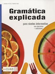 Gramatica explicada: para niveles intermedios