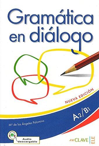 Gramatica en dialogo + audio (A2-B1) - Nueva edicion
