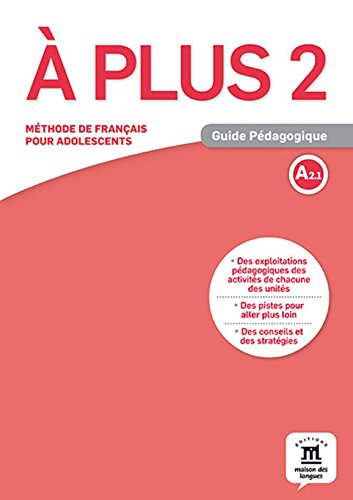 A plus ! 2 - Guide pedagogique