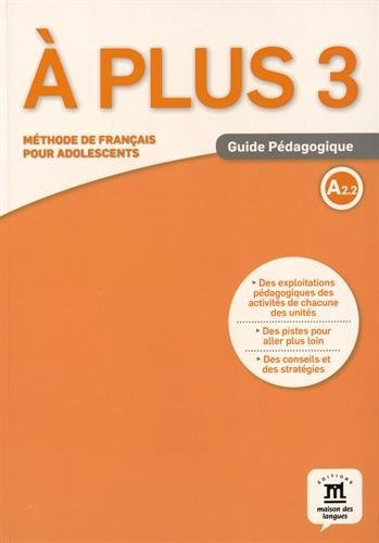 A plus ! 3 - Guide pedagogique