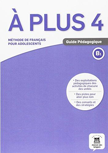 A plus ! 4 - Guide pedagogique