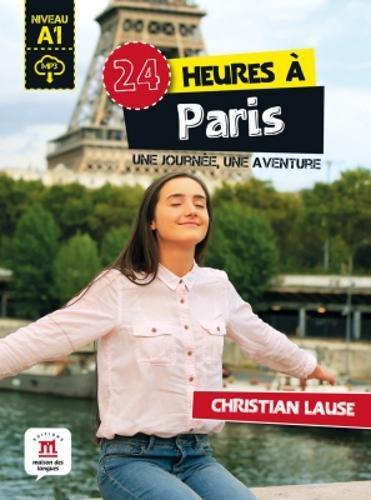 24 heures a Paris : Une journee, une aventure