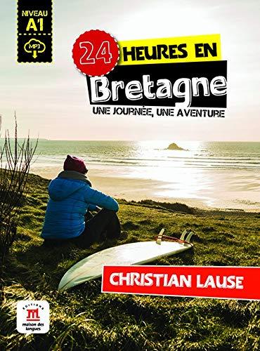 24 heures en Bretagne : Une journee, une aventure