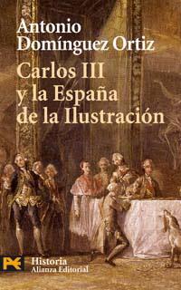 Carlos III y la Espana de la Ilustracion
