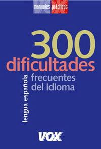 300 dificultades frecuentes del idioma