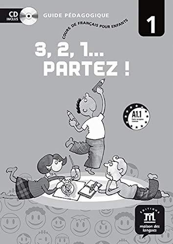 3,2,1 Partez! 1 Guide pedagogique+D
