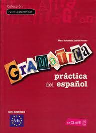 Gramatica practica del espanol Nivel intermedio