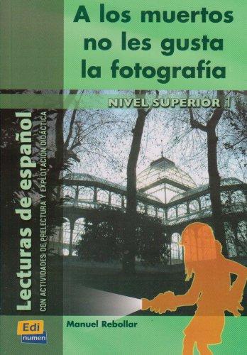 A Los Muertos No Les Gusta La Fotografia (Lectura Nivel Superior) - Libro