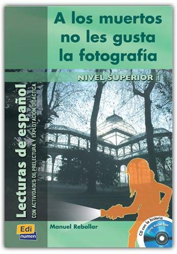 A Los Muertos No Les Gusta La Fotografia (Lectura Nivel Superior) - Libro + CD
