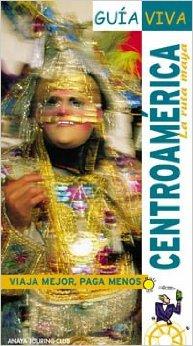 Centroamerica. La Ruta Maya (Guia viva)