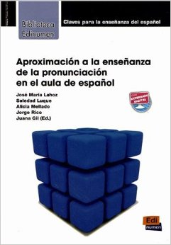 Aproximacion a la ensenanza de la pronunciacion en el aula de espanol