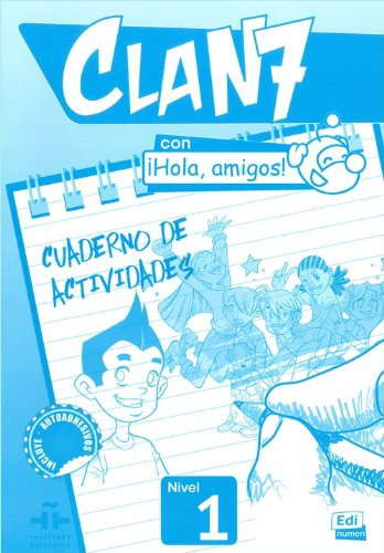 Clan 7 con ? Hola, amigos! 1 - Cuaderno de actividades