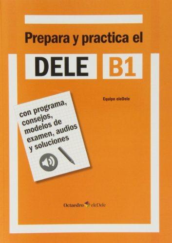 Prepara y practica el DELE B1+CD