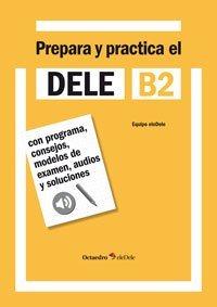 Prepara y practica el DELE B2+CD