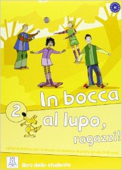 In Bocca Al Lupo 2 Libro Dello Studente +Cd Audio