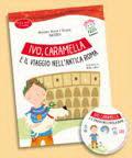 Ivo, Caramella e il viaggio nell'antica Roma (Libro +Audio CD)