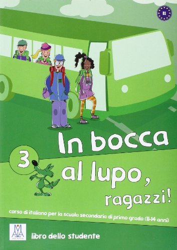 In Bocca Al Lupo, Ragazzi! 3 (Libro Studente)