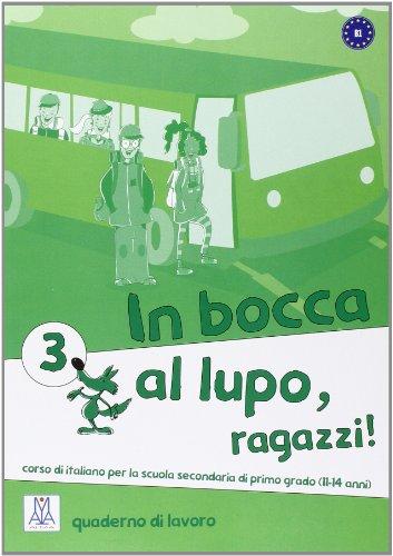 In Bocca Al Lupo, Ragazzi! 3 (Quaderno Di Lavoro)