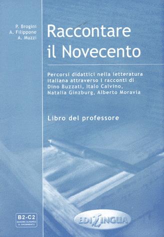 Raccontare il Novecento Libro del professore