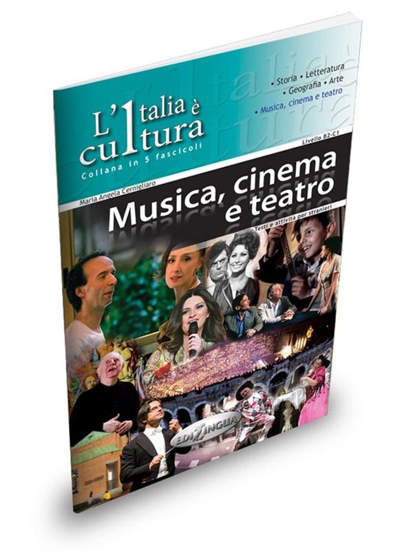 L'Italia e' cultura / fascicolo Musica, Cinema e Teatro ***