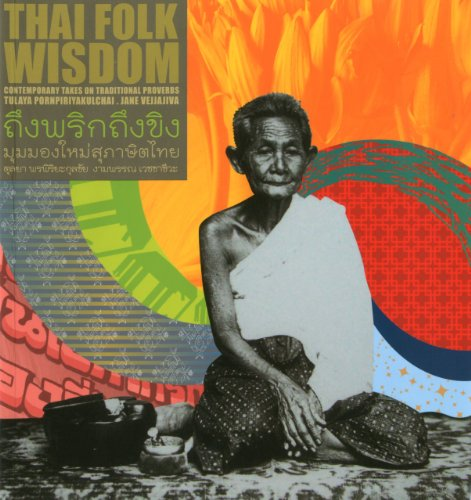 Thai Folk Wisdom : Contemporary Takes on Traditional Proverbs