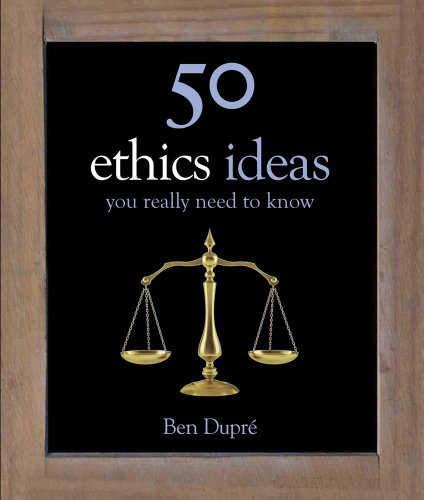 50 Ideas You Really Need to Know: Ethics