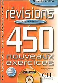 450 Revisions Nouveaux Ex Debut Livre+Corriges +D