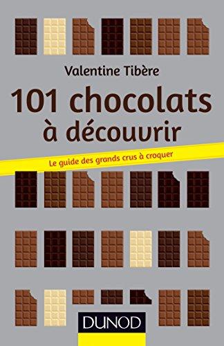 101 chocolats a decouvrir : le guide des grands crus a croquer