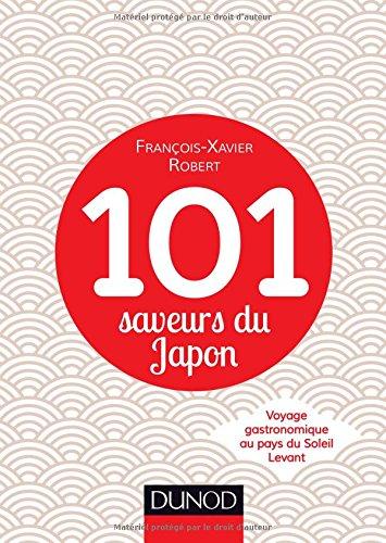 101 saveurs du Japon : voyage gastronomique au pays du Soleil Levant
