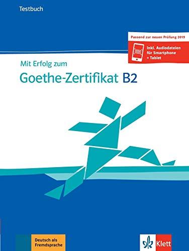 Mit Erfolg zum Goethe-Zertifikat B2 NEU Testbuch