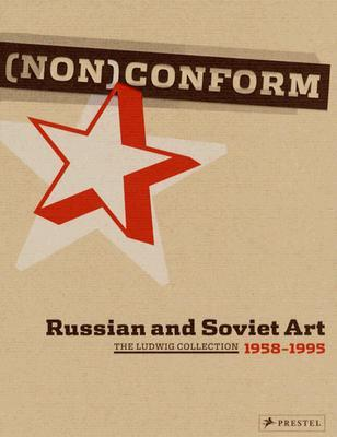 (Non)conform : Russian and Soviet Artists 1958-1995