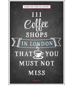 111 Coffee Shops in London That You Must Not Miss